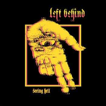 Left Behind - Seeing Hell (2016)