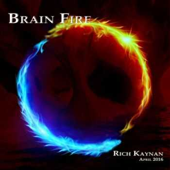 Rich Kaynan - Brain Fire (2016)