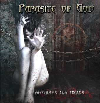 Parasite Of God - Outcasts and Freaks (2016)