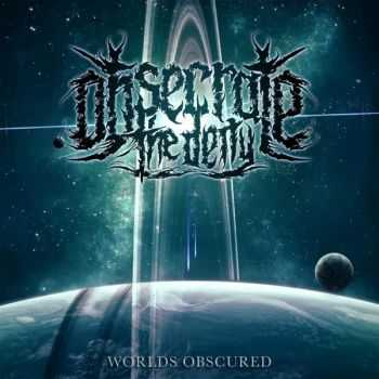 Obsecrate The Deity - Worlds Obscured (2016)