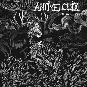 Antimelodix - Hellfuck (2011)