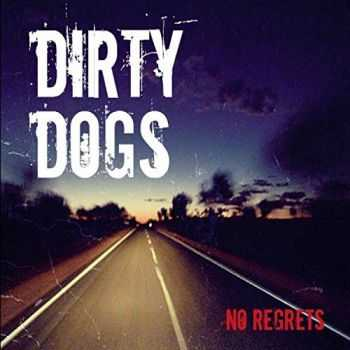 Dirty Dogs - No Regrets (2016)