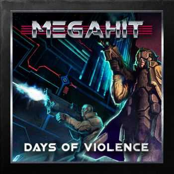Megahit - Days Of Violence (2016)