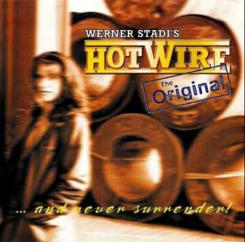 Werner Stadi's Hotwire -  ...and never surrender! (2001)