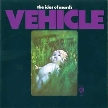 The Ides Of March - Vehicle (1969) [Reissue 2014] Lossless