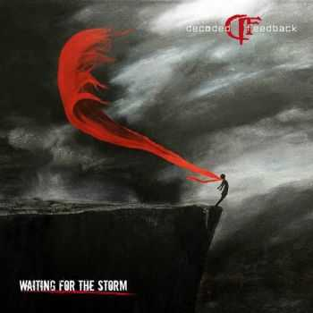 Decoded Feedback - Waiting For The Storm (EP) (2016)