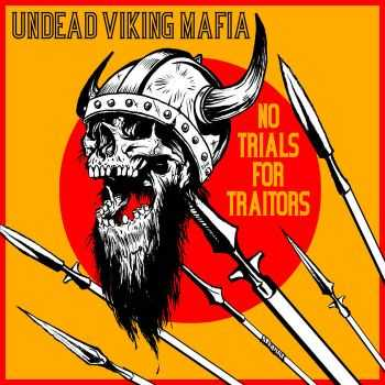 Undead Viking Mafia  - No Trials For Traitors (2016)