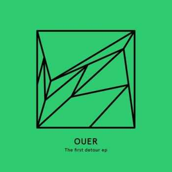 Ouer - The First Detour EP (2016)