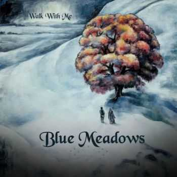 Blue Meadows - Walk With Me (2016)