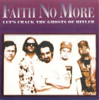 Faith No More - Let's Crack The Ghosts Of Hitler (1992)