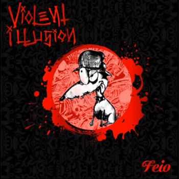 Violent Illusion - Feio [ep] (2015)