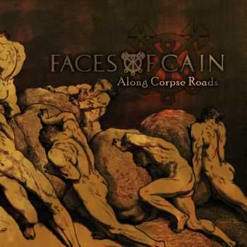 Faces Of Cain - Along Corpse Roads (2016)