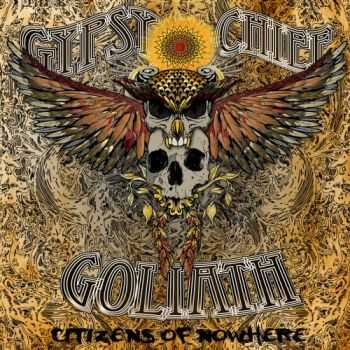 Gypsy Chief Goliath - Citizens Of Nowhere (2016)