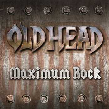 Old Head - Maximum Rock (2012) (LOSSLESS)