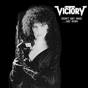 Victory - Don't Get Mad - Get Even (1986) (Japanese Edition)