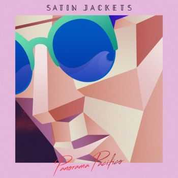 Satin Jackets - Panorama Pacifico (2016)