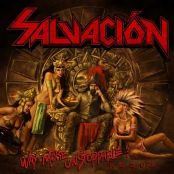 Salvacion - Way More Unstoppable (Redux) (2016)