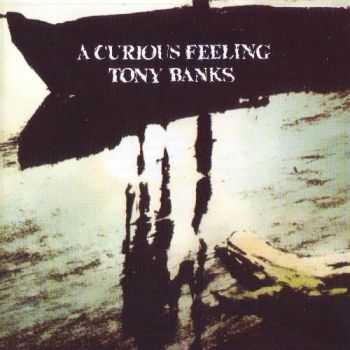 Tony Banks - A Curious Feeling (1979) [Reissue 2012] Lossless