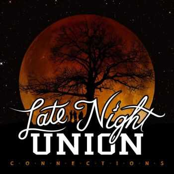 Late Night Union - Connections (2016)
