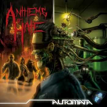 Anthems Of Hate - Automata (2016)