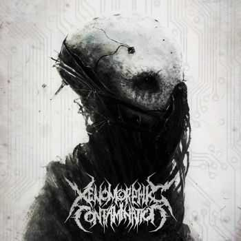 Xenomorphic Contamination - Colonized From The Inside (2016)
