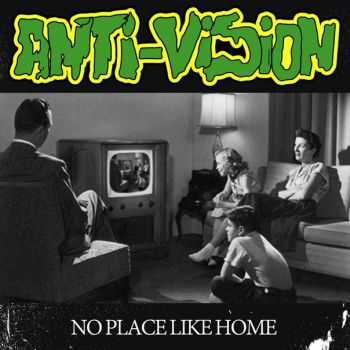 Anti-Vision - No Place Like Home (2016)