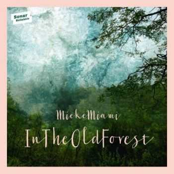 Mieke Miami – In The Old Forest (2016)