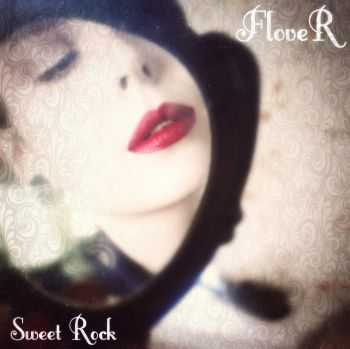 FloveR - Sweet Rock [EP] (2016)