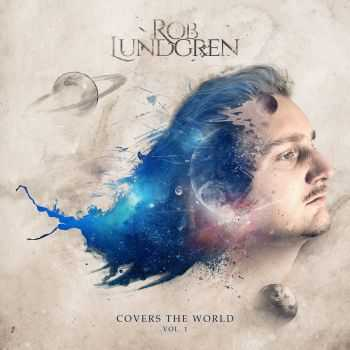 Rob Lundgren - Covers The World Vol.1 (2016)