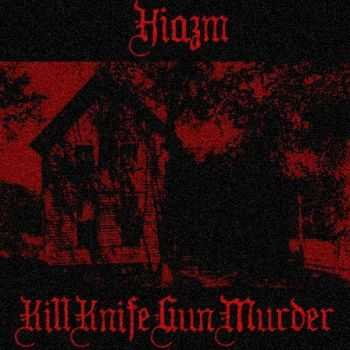 Hiazm - KillKnifeGunMurder (slowpack) (2016)