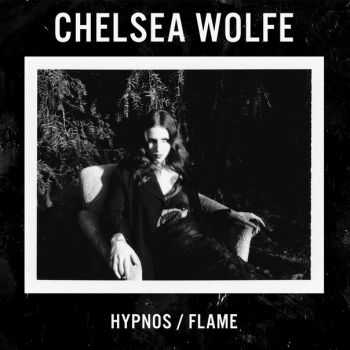 Chelsea Wolfe – Hypnos Flame EP (2016)