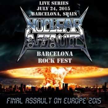 Nuclear Assault - Live In Barcelona, Spain (2016)