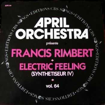 Francis Rimbert - April Orchestra Vol. 64 Présente Electric Feeling (Synthesizer IV) (1986)