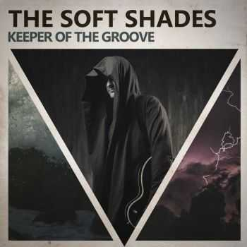 The Soft Shades - Keeper Of The Groove (2016)
