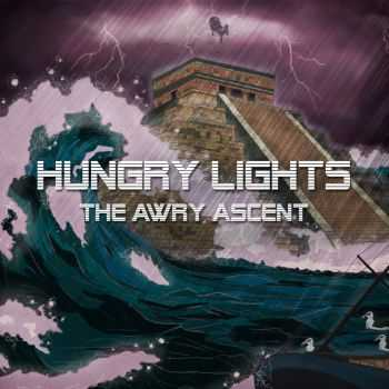 Hungry Lights - The Awry Ascent (2015)