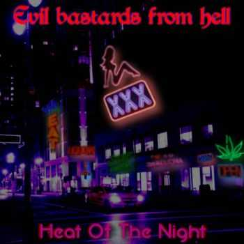 Evil Bastards From Hell - Heat Of The Night (2016)