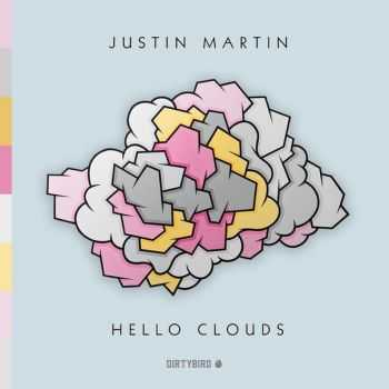 Justin Martin - Hello Clouds (2016)