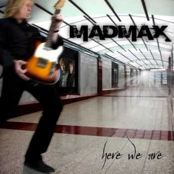 Mad Max - Here We Are (2008) Mp3+Lossless