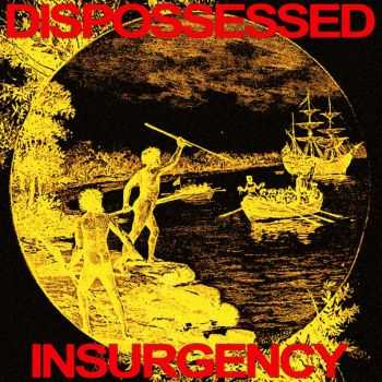 DISPOSSESSED - INSURGENCY (2016)