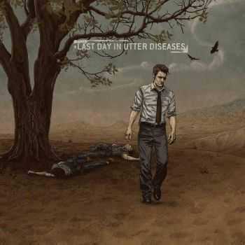 The Sullen Route - Last Day In Utter Diseases (2016)