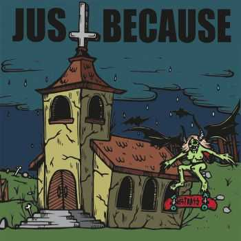 Just Because - Just Because (2016)