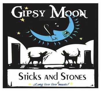 Gipsy Moon - Eventide (2013) / Sticks and Stones (2016)