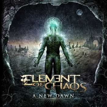 Element Of Chaos - A New Dawn (2016)