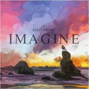 SizzleBird - Imagine (2016)