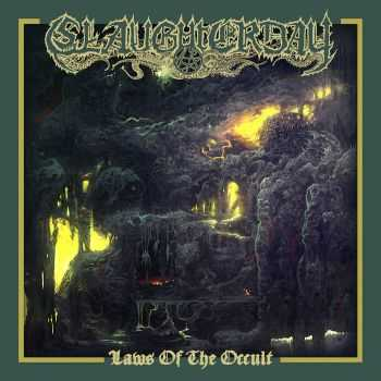 Slaughterday - Laws Of The Occult (2016)