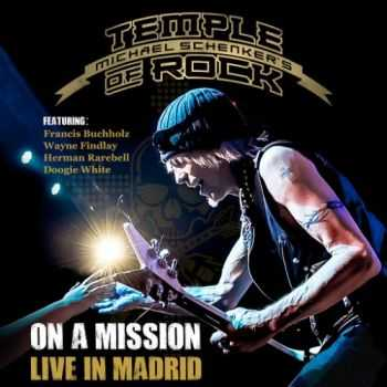 Michael Schenker's Temple Of Rock - On A Mission: Live In Madrid (2016)