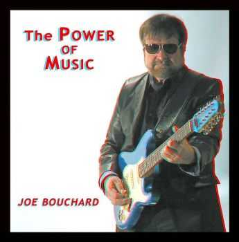 Joe Bouchard (ex-Blue Oyster Cult) - The Power Of Music (2016)