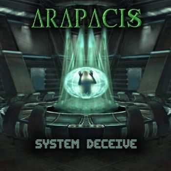Arapacis - System Deceive (2016)