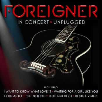 Foreigner - In Concert. Unplugged (Live) (2016)