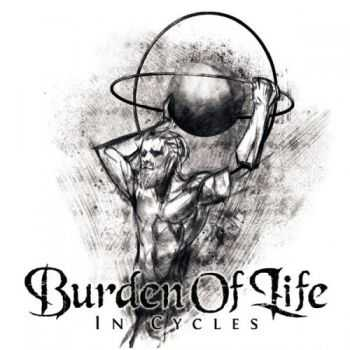 Burden Of Life - In Cycles (2016)